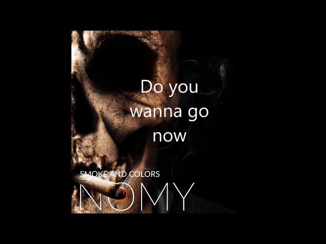 Nomy - Smoke and colors /w lyrics
