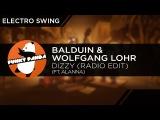 ElectroSWING Balduin &amp Wolfgang Lohr feat. Alanna - Dizzy (Radio Edit)