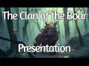 Clan of the Boar Presentation