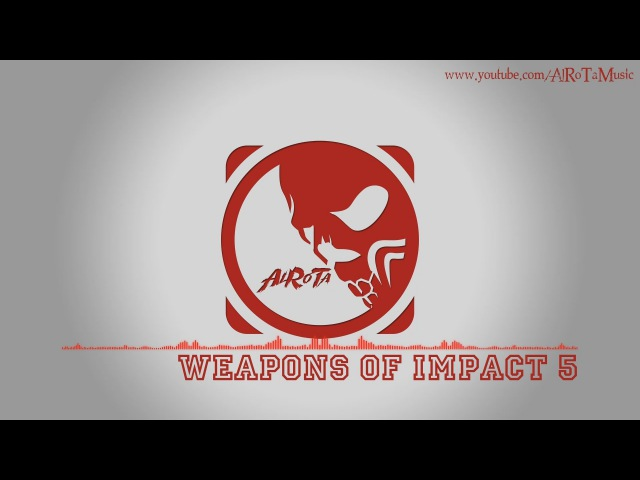Weapons Of Impact 5 by Johannes Bornlöf - [Action Music]