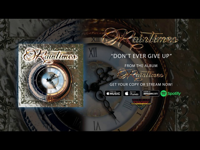 Raintimes - Don't Ever Give Up (Official Audio)