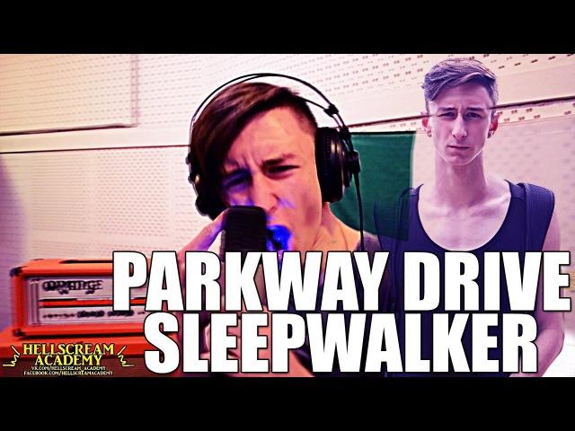 PARKWAY DRIVE - Sleepwalker (vocal cover) / Вокалист vk.com/vomdofficial