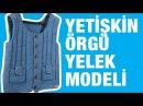 Yoğun istek üzerine, Örgü Erkek Yelek Modeli - Örgü Modelleri