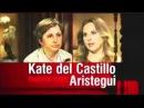 Especial Aristegui con Kate del Castillo Parte 2