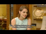 Kristen Stewart on Live! with Kelly and Michael [Rus Sub]