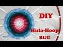 DIY Rug from old t shirts Using Hola hoop Коврик из старых футболок Мастер класс