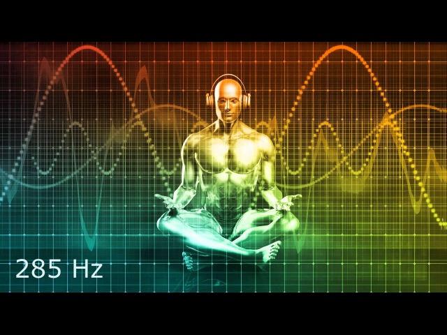 Frecuencia Solfeggio 285 Hz - Energía y restauración Orgánica, Rejuvenecimiento Celular