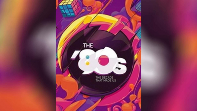 80 е Десятилетие которое сотворило нас 2013 The '80s The Decade That Made Us