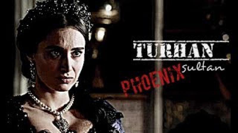 ► Turhan Sultan — phoenix