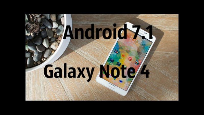 Как установить Android 7.1 на Galaxy Note 4/CyanogenMod 14.1