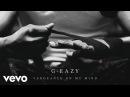 G Eazy Vengeance On My Mind ft Dana