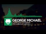 Glitch Hop - George Michael - Careless Whisper (YeahRight! Remix) Free Download