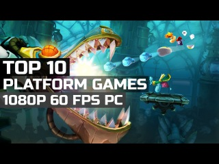 Top 10 Best Platform Games for the PC 1080p 60 FPS