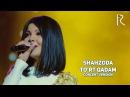 Shahzoda - To'rt qadam | Шахзода - Турт кадам (concert version 2015)