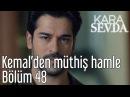 Kara Sevda 48 Bölüm Kemal'den Müthiş Hamle