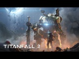 Titanfall 2 Official Single Player Gameplay Trailer - Jack and BT-7274