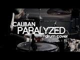 CALIBAN  Paralyzed (drum cover)