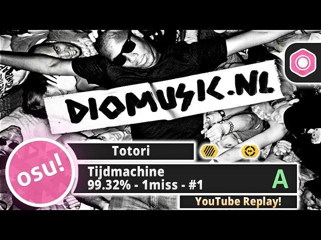 Totori | Dio ft. Sef - Tijdmachine [Lesjuh! '11] HDDT 99.32% 979/980 1