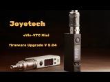 Firmware Upgrade for eVic VTC Mini V. 5.04