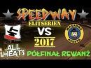Speedway 2017 Elitserien Półfinał Rewanż Eskilstuna Smederna VS Masarna Avesta All Heats