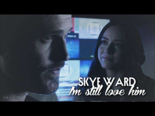 SkyeWard | I'm still love him
