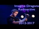 Imagine Dragons - Radioactive evolution 2012-2017