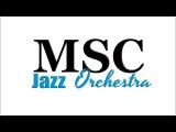 MSC Jazz Orchestra - Mujer Latina (Kike Santander) LIVE