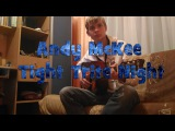 Andy McKeeDon Ross - Tight Trite Night (Cover)