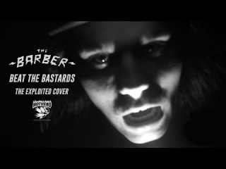 The Barber - Beat The Bastards (The Exploited Cover)