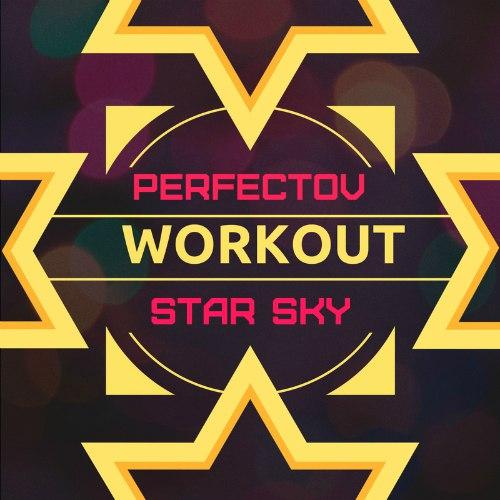 Dj Star Sky & Perfectov - Workout Mash [2017]
