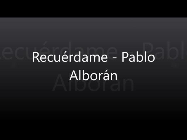 Recuérdame - Pablo Alborán (Con letra)