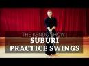 Kendo Basics Kendo Suburi Practice Swings - The Kendo Show