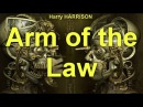 Arm of the Law by Harry HARRISON (1925 - 2012) by Science Fiction Audiobooks Full