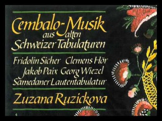 Harpsichord Music from old Swiss Tabulatures (Zuzana Ruzickova)