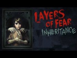 Layers Of Fear: Inheritance Прохождение на 100% (PC Rus)