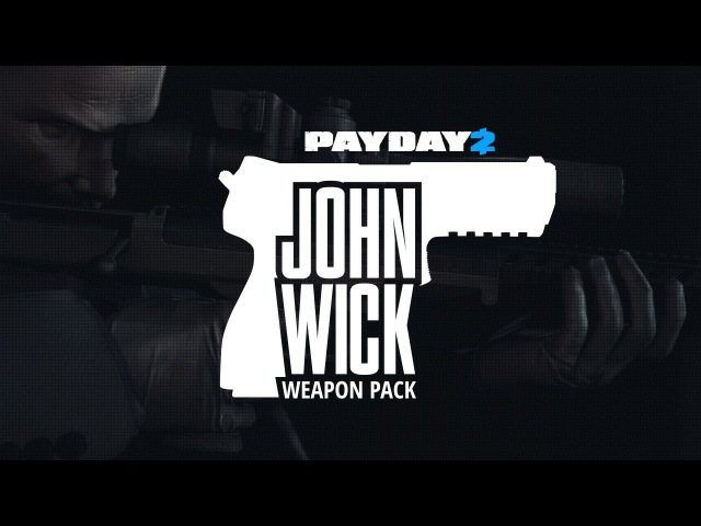 PAYDAY 2: John Wick Weapon Pack Trailer