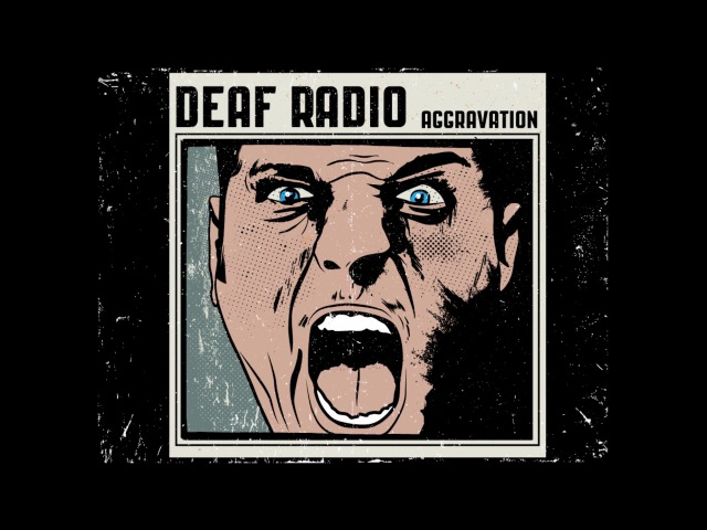 Deaf Radio - Aggravation (Official Audio)