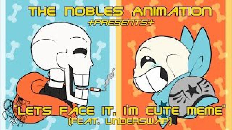 Let's Face it Meme [COLLAB] (Feat. Underswap)