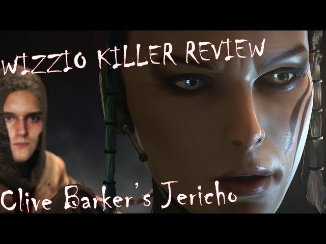 Clive baker's jericho или Wizzio Killer's Иерихон обзор