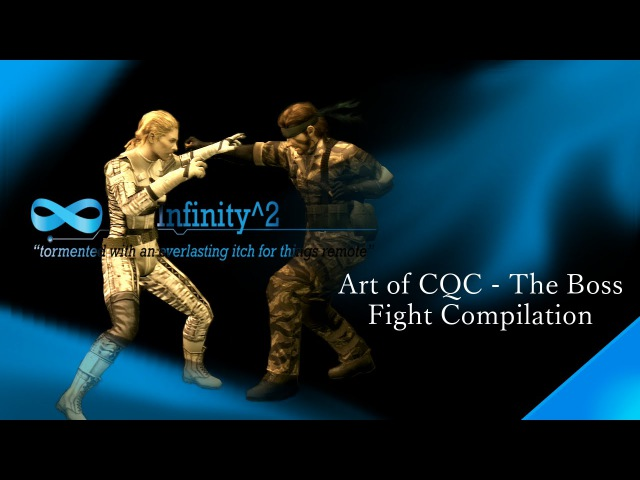 The Art of CQC - The Boss Fight CompilationTribute