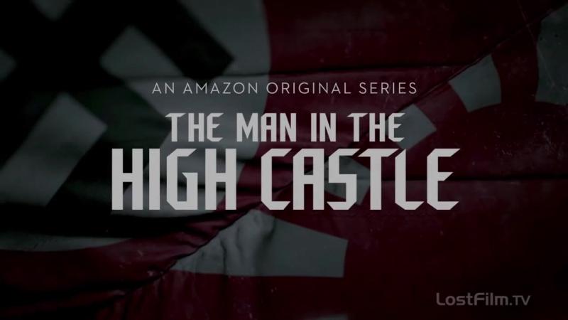 Человек в Высоком Замке (2 сезон). Промо (рус LF) / The Man In The High Castle (Season 2). Promo (rus LF).