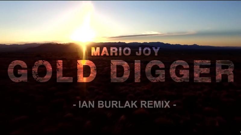 Mario Joy - Gold Digger (Ian Burlak official remix)