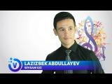 Lazizbek Abdullayev - Sevgani qiz   Лазизбек Абдуллаев - Севгани киз (music version) 2017