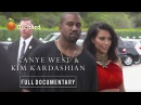 Kanye West & Kim Kardashian (FULL DOCUMENTARY)