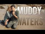 Multifandom   Muddy Waters [1.3K]