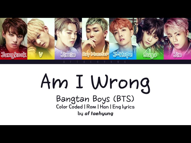 BTS (방탄소년단) - Am I Wrong (Color Coded Lyrics/Eng/Rom/Han)