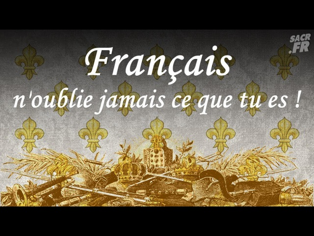 Français noublie jamais ce que tu es !
