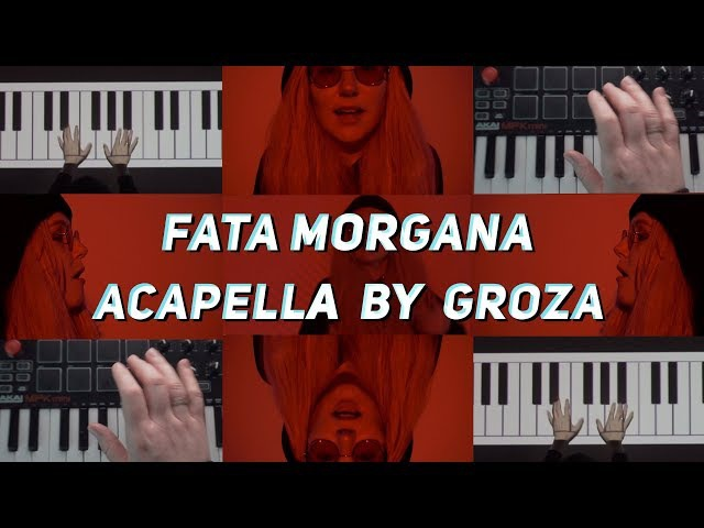 FATA MORGANA. ACAPELLA cover by GROZA