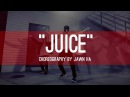 The Kinjaz x Kris Wu - Juice | Choreography by Jawn Ha