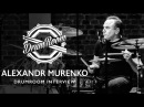 Aleksandr Murenko DrumRoom Interview